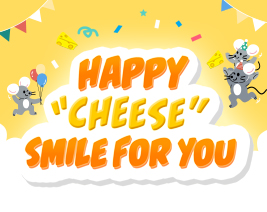 Happy Cheese Smile For You