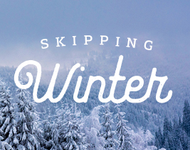 SKIPPING WINTER