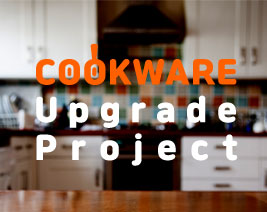 Cookware Upgrade Project